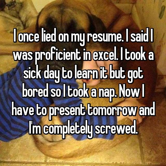 i lied on my resume and never got caught how lying on your resume